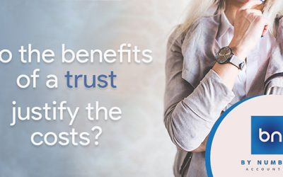 Do the benefits of a trust justify the costs?